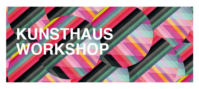 Kunsthaus Workshop