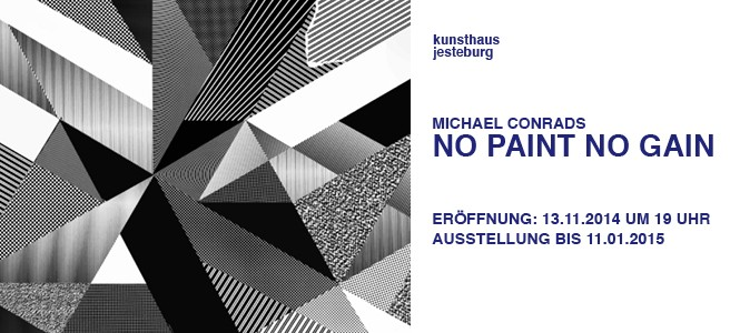 "Michael Conrads ""NO PAINT NO GAIN"""
