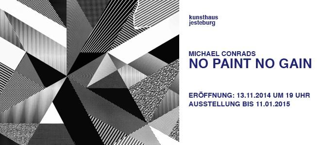 "Michael Conrads ""NO PAINT NO GAIN"""