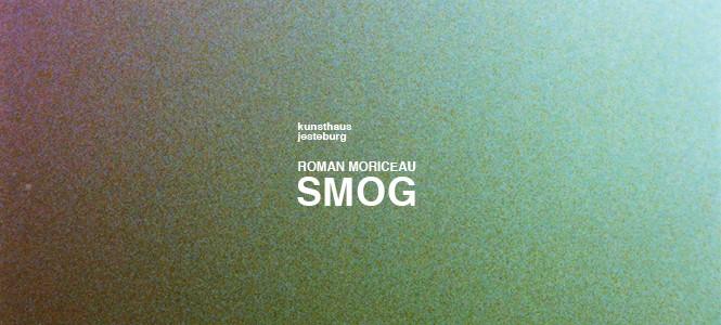 """Roman Moriceau """"SMOG"""" Eröffnung 19.04.2015 um 12 Uhr"""