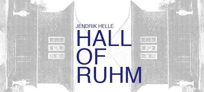 JENDRIK HELLE // HALL OF RUHM // 20.09.2015