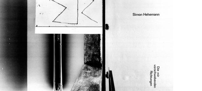 """Simon Hehemann """"Die mir vorschwebenden Richtungen"""""""